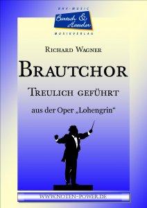"""Brautchor aus """"Treulich geführt"""""""