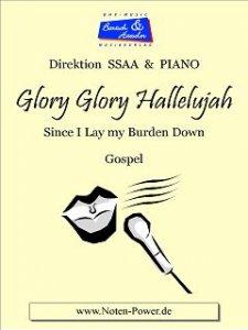Glory Glory Hallelujah, Since I Lay My Burden Down