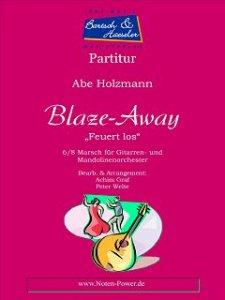Blaze Away (Feuert los)