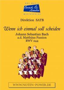 Wenn ich einmal soll scheiden, BWV 244
